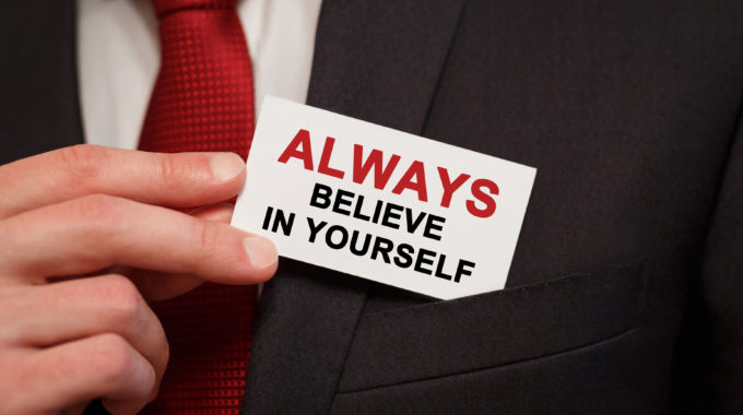 Believe In Yourself …Or No One Else Will